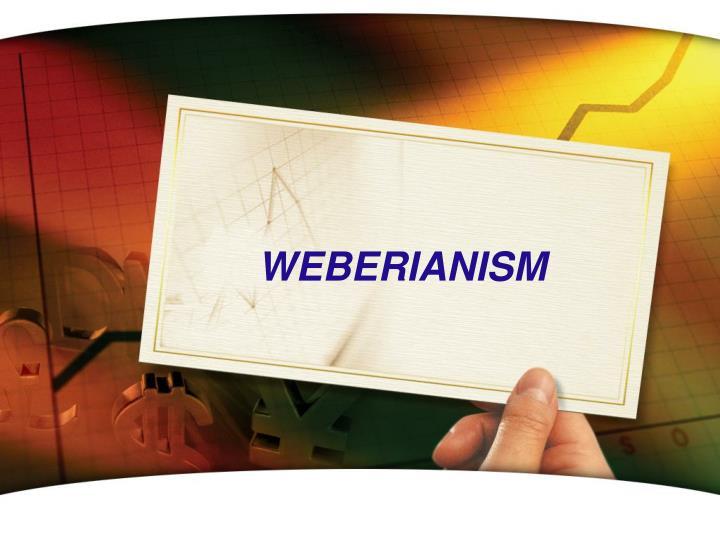 WEBERIANISM