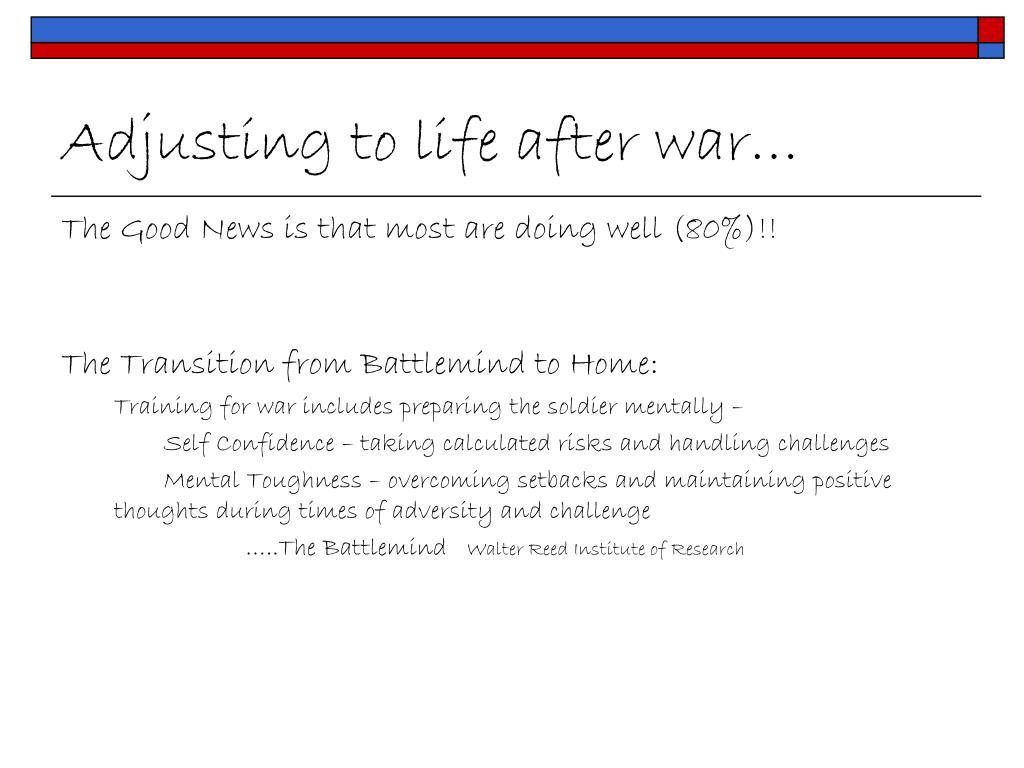 Adjusting to life after war…