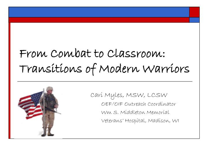 From combat to classroom transitions of modern warriors l.jpg