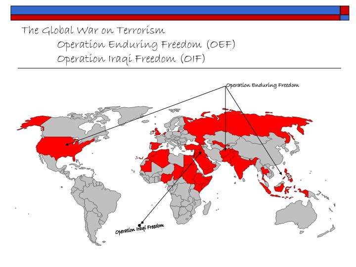 The global war on terrorism operation enduring freedom oef operation iraqi freedom oif