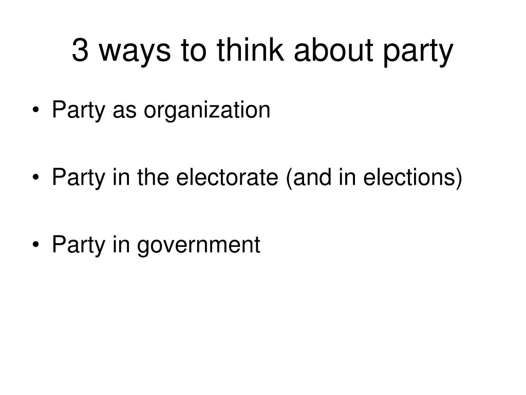 3 ways to think about party
