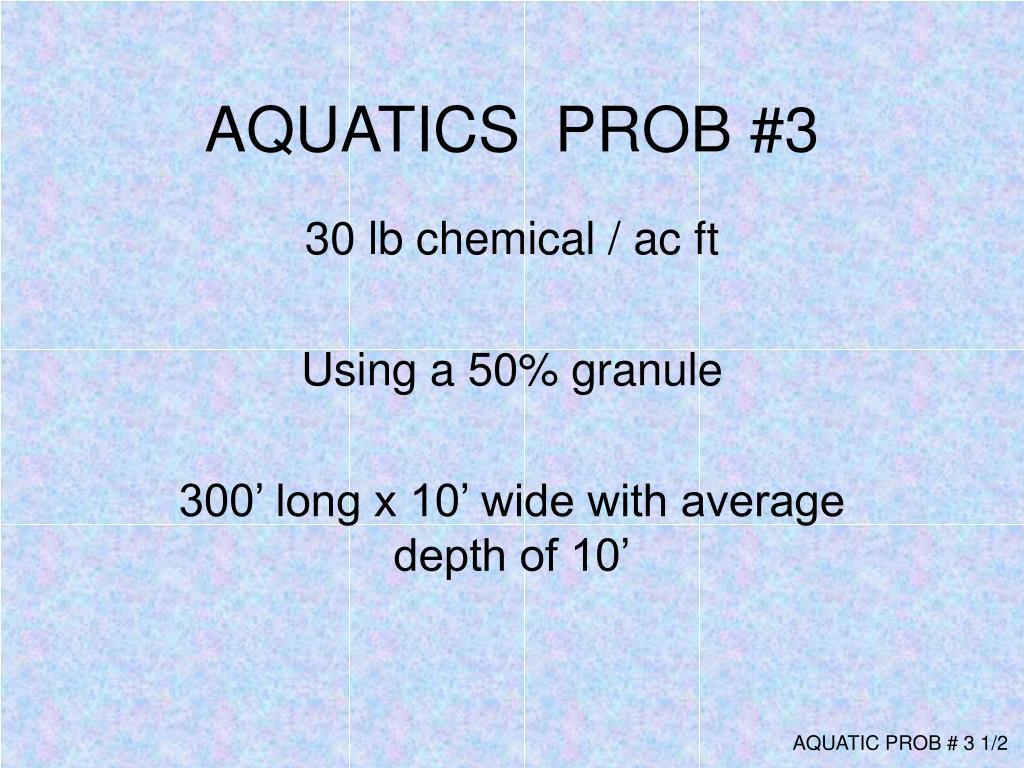 AQUATICS  PROB #3