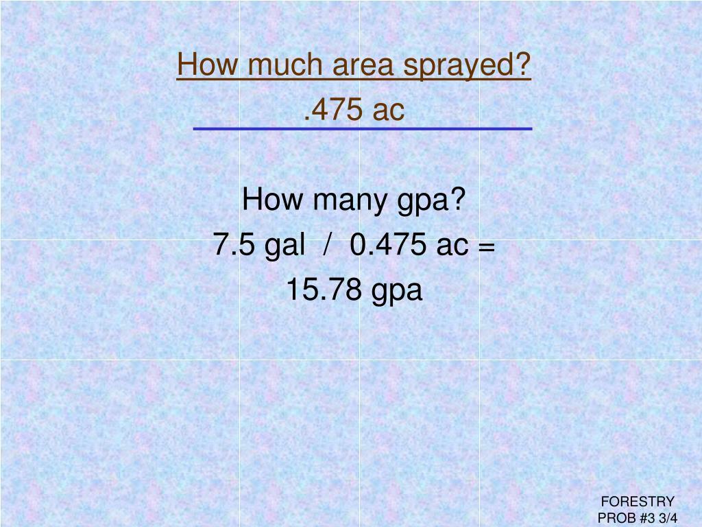 How much area sprayed?