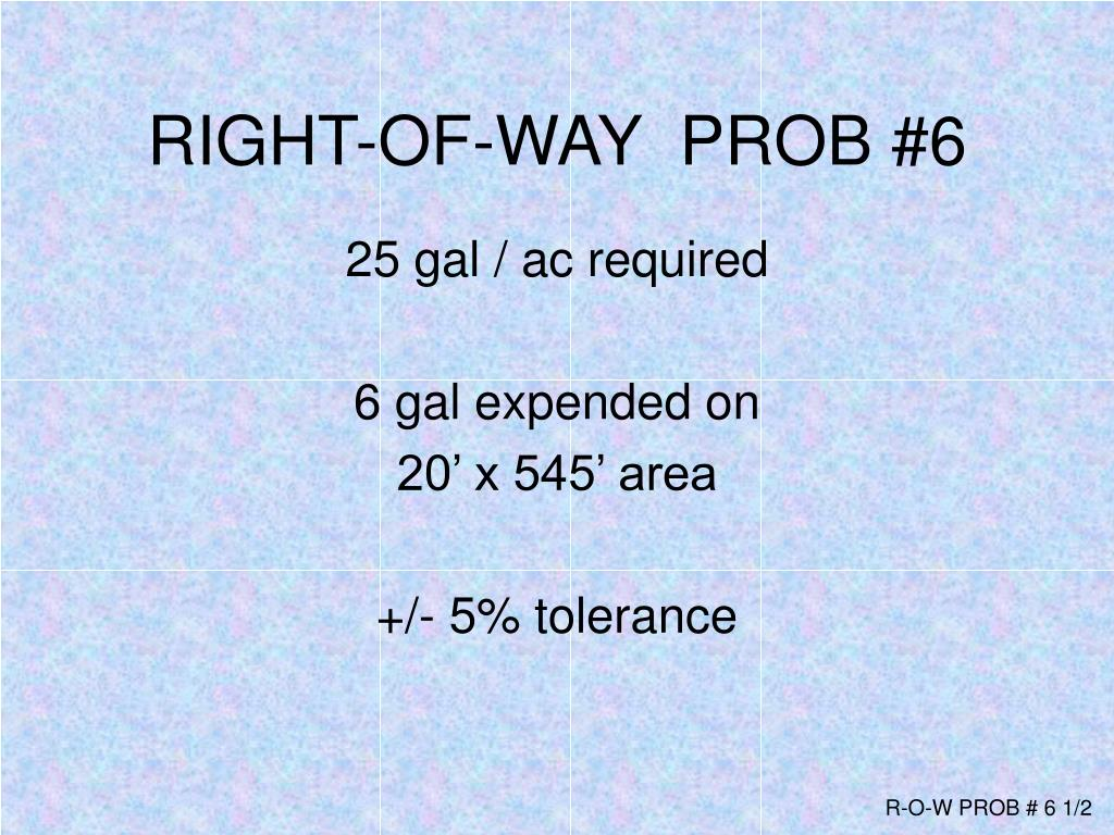 RIGHT-OF-WAY  PROB #6