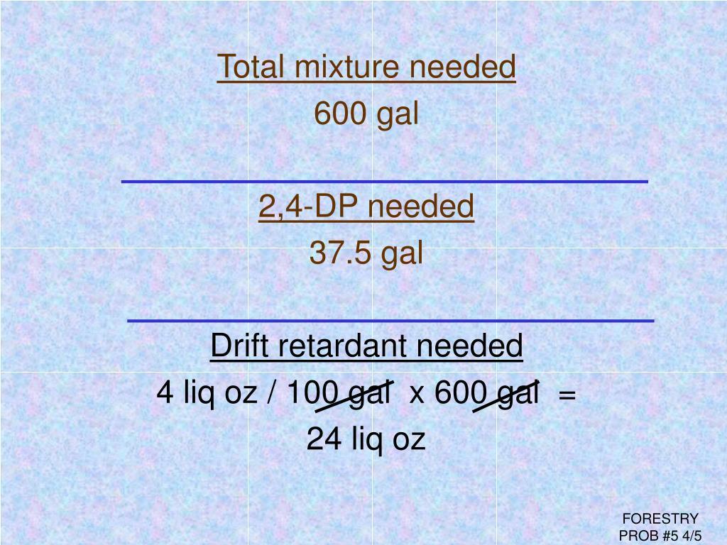 Total mixture needed
