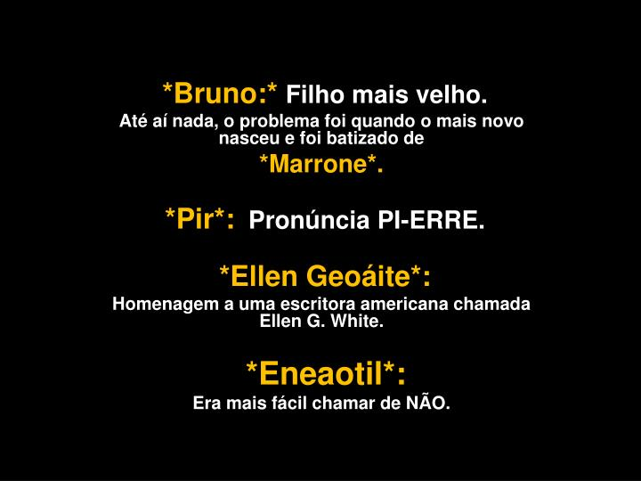 *Bruno:*