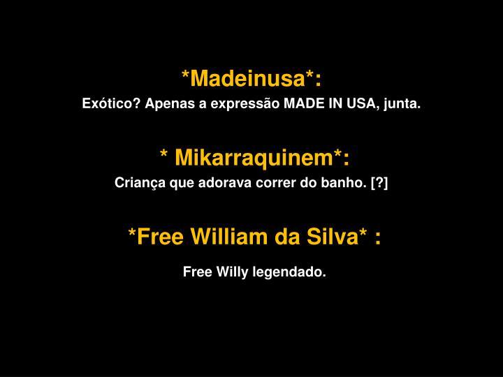 *Madeinusa*: