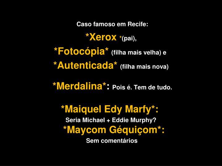 Caso famoso em Recife: