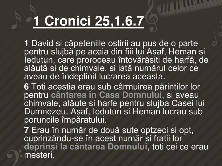 1 Cronici 25,1.6.7