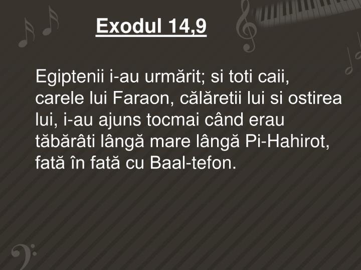 Exodul 14,9