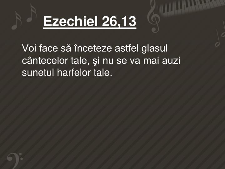 Ezechiel 26,13