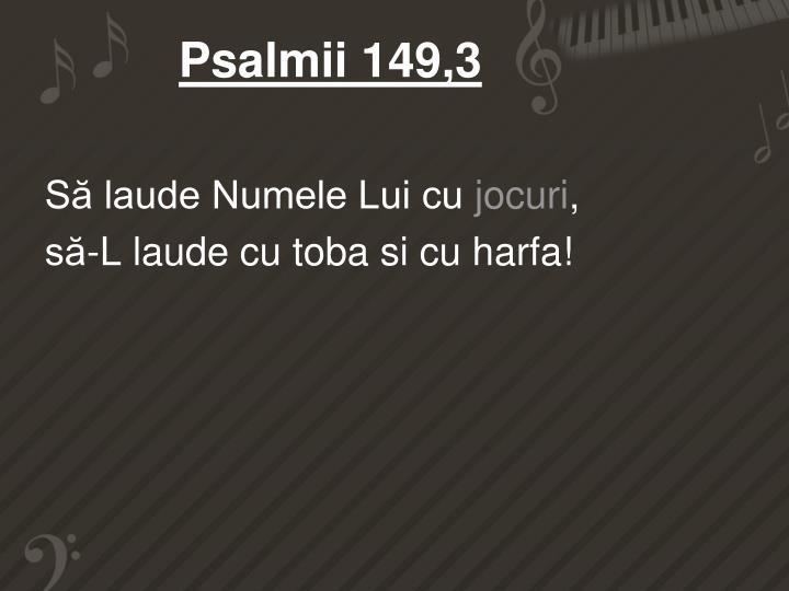 Psalmii 149,3