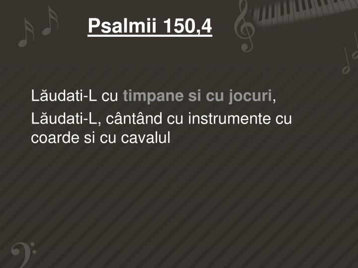 Psalmii 150,4