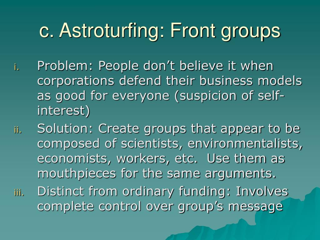 c. Astroturfing: Front groups