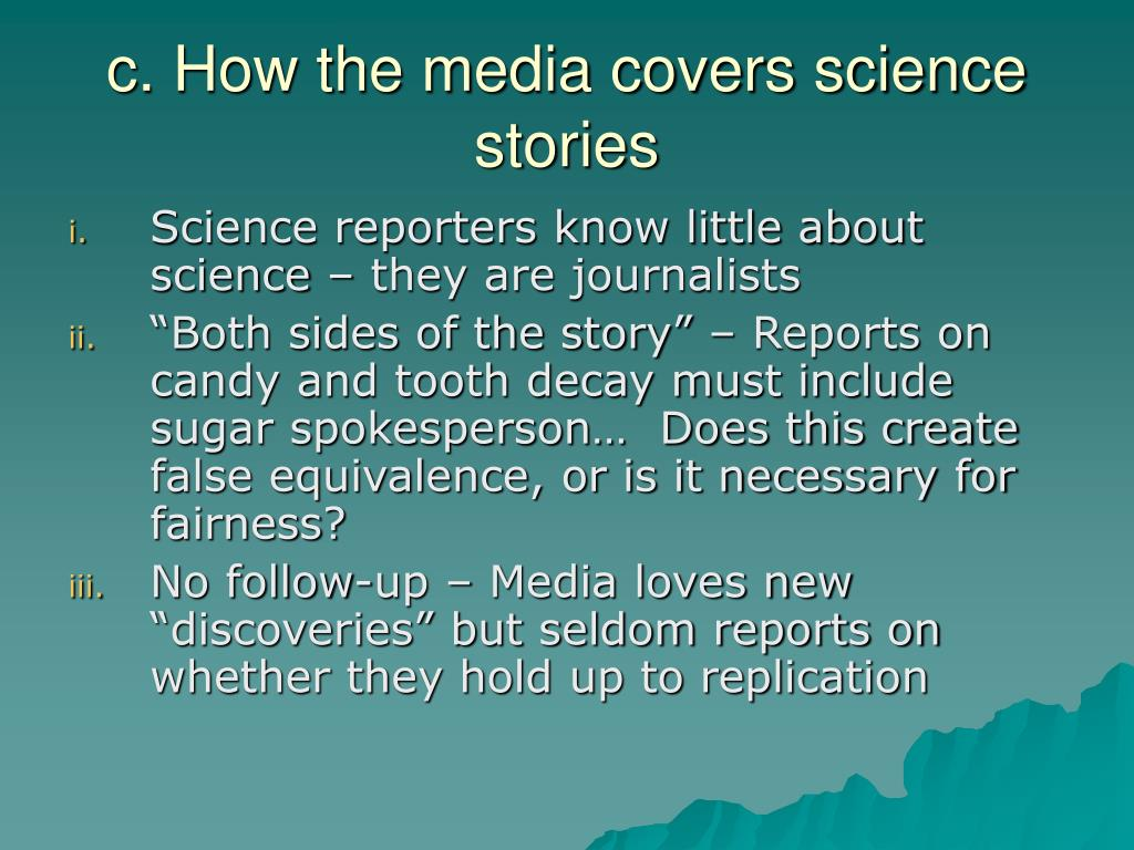 c. How the media covers science stories