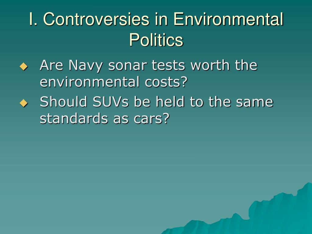 I. Controversies in Environmental Politics