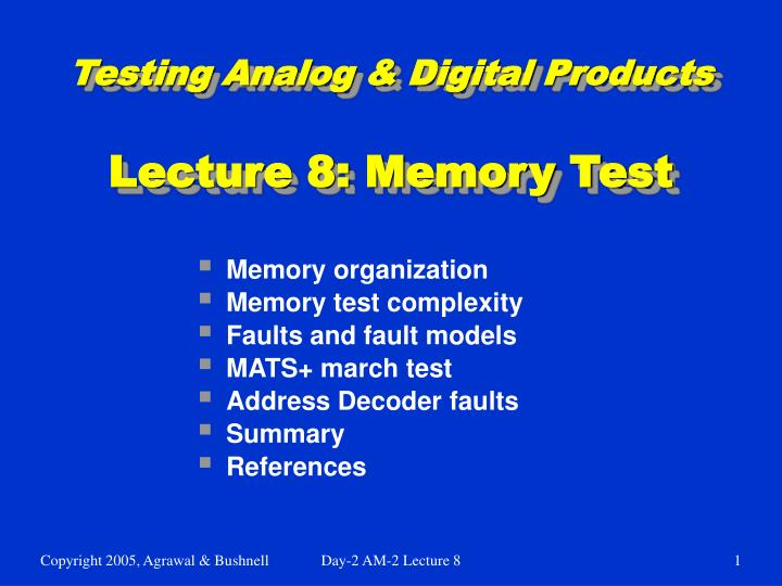 Testing analog digital products lecture 8 memory test