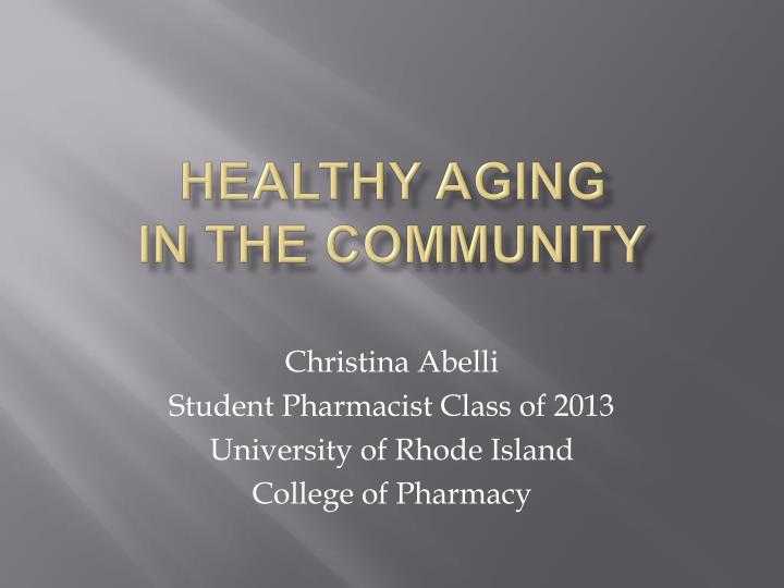Healthy aging in the community