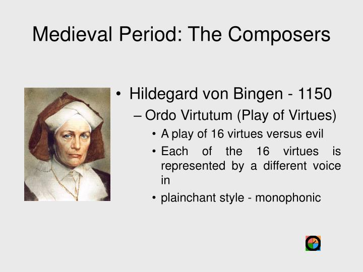 Medieval Period: The Composers