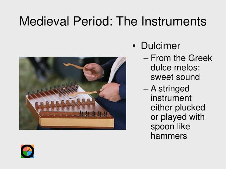 Medieval Period: The Instruments