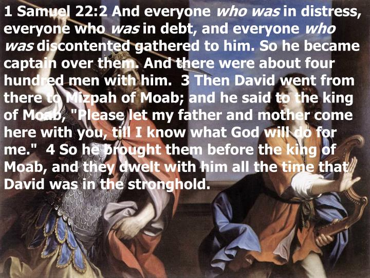1 Samuel 22:2 And everyone
