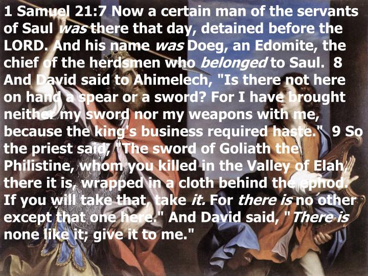 1 Samuel 21:7 Now a certain man of the servants of Saul