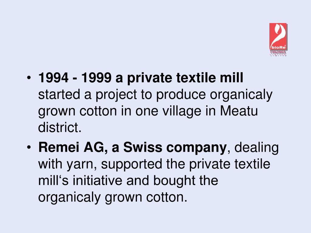 1994 - 1999 a private textile mill