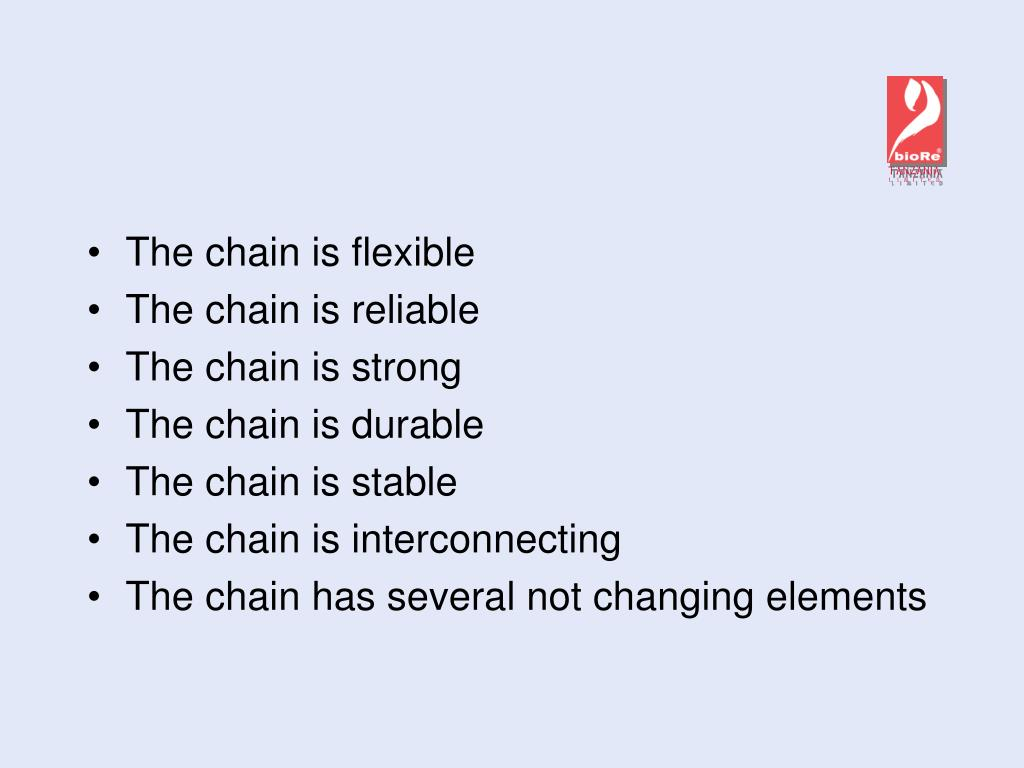 The chain is flexible
