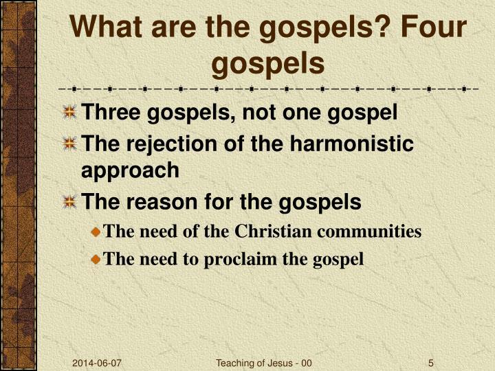 What are the gospels? Four gospels