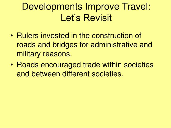 Developments Improve Travel: