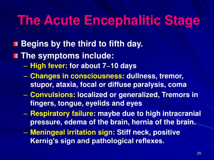 The Acute Encephalitic Stage