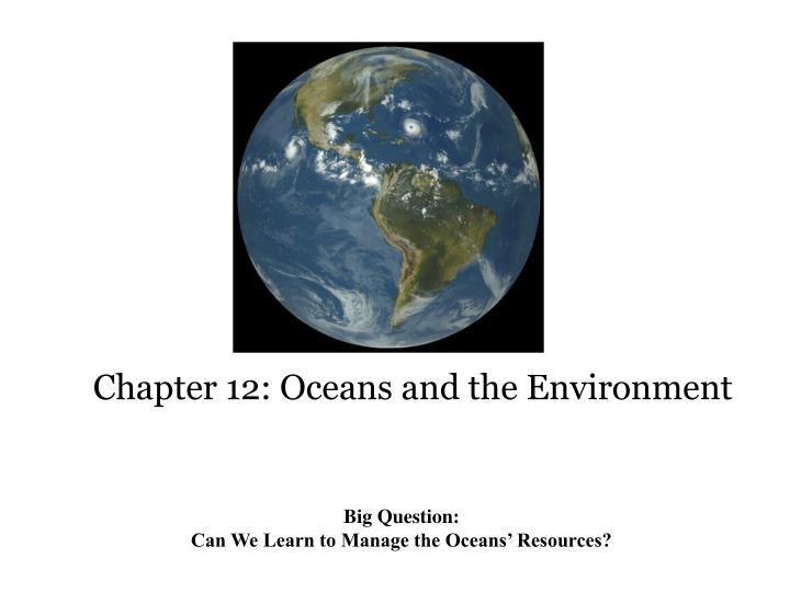Chapter 12 oceans and the environment