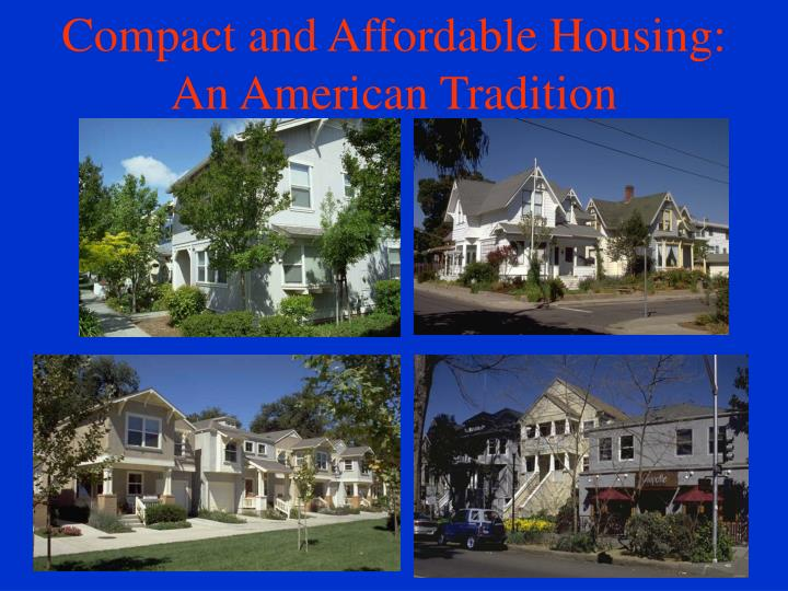 Compact and affordable housing an american tradition