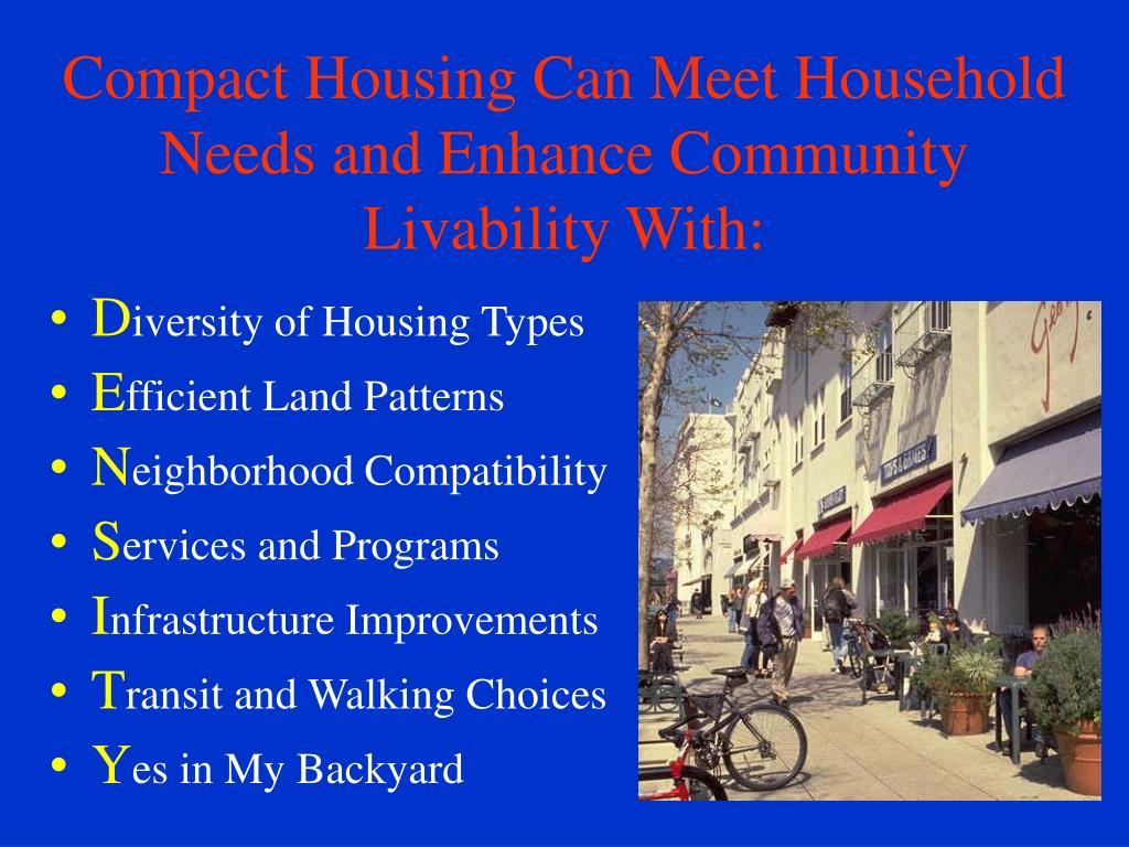Compact Housing Can Meet Household Needs and Enhance Community Livability With: