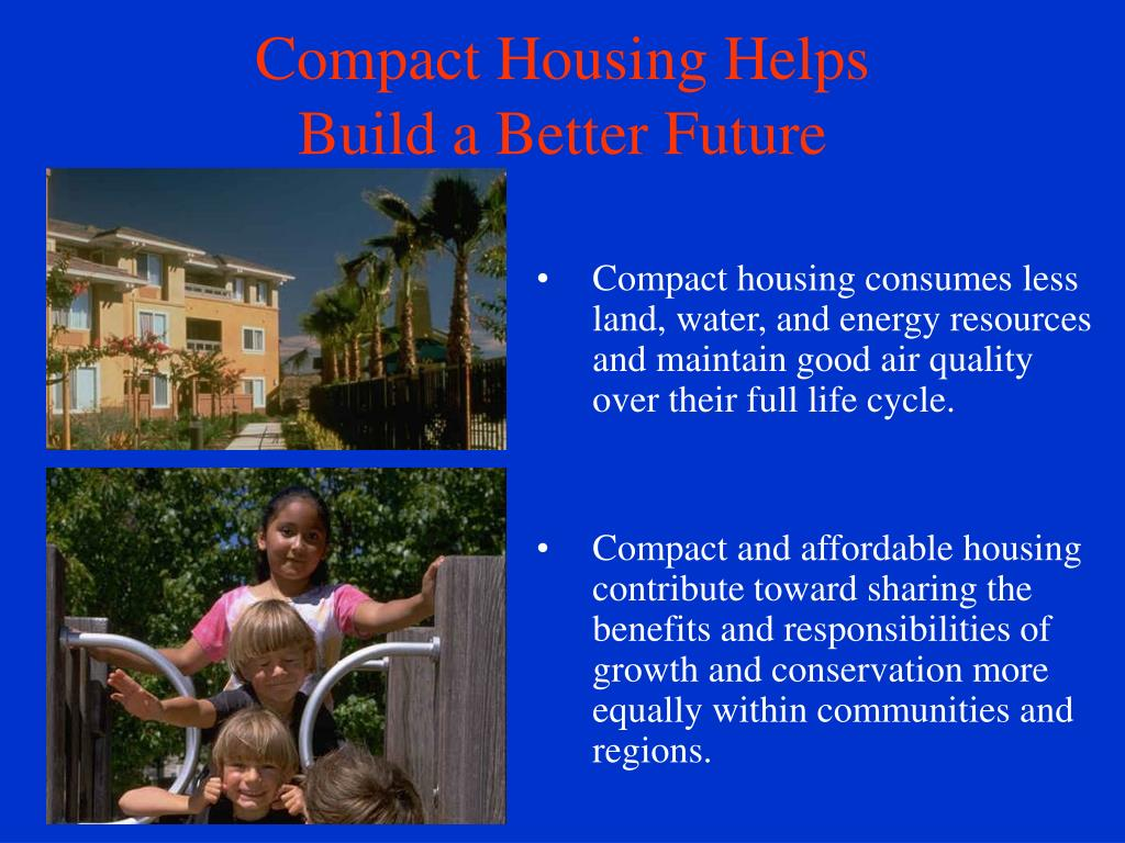 Compact Housing Helps