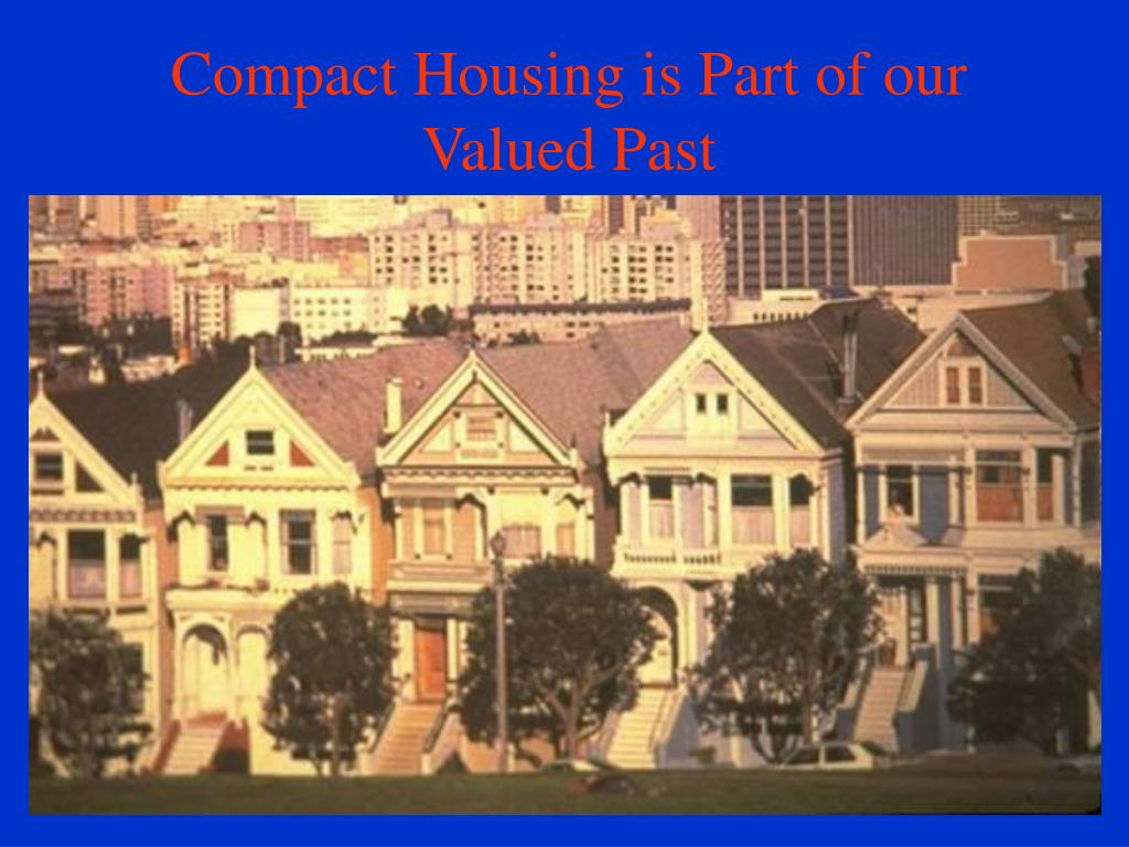 Compact Housing is Part of our Valued Past