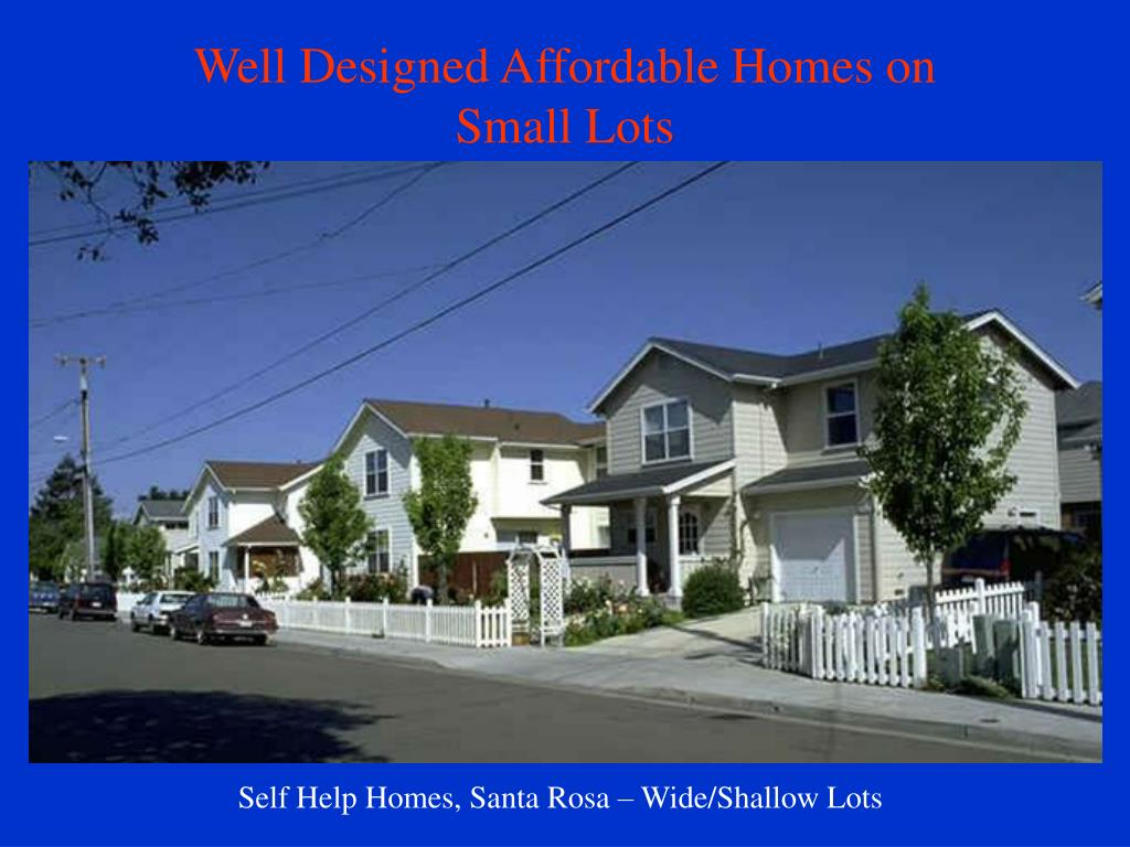 Well Designed Affordable Homes on Small Lots