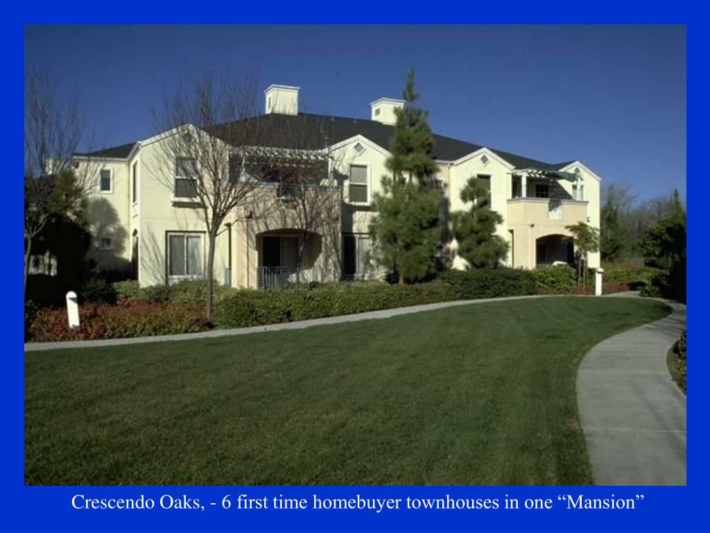 "Crescendo Oaks, - 6 first time homebuyer townhouses in one ""Mansion"""