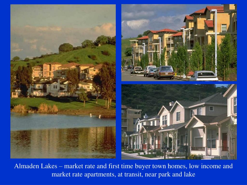 Almaden Lakes – market rate and first time buyer town homes, low income and market rate apartments, at transit, near park and lake