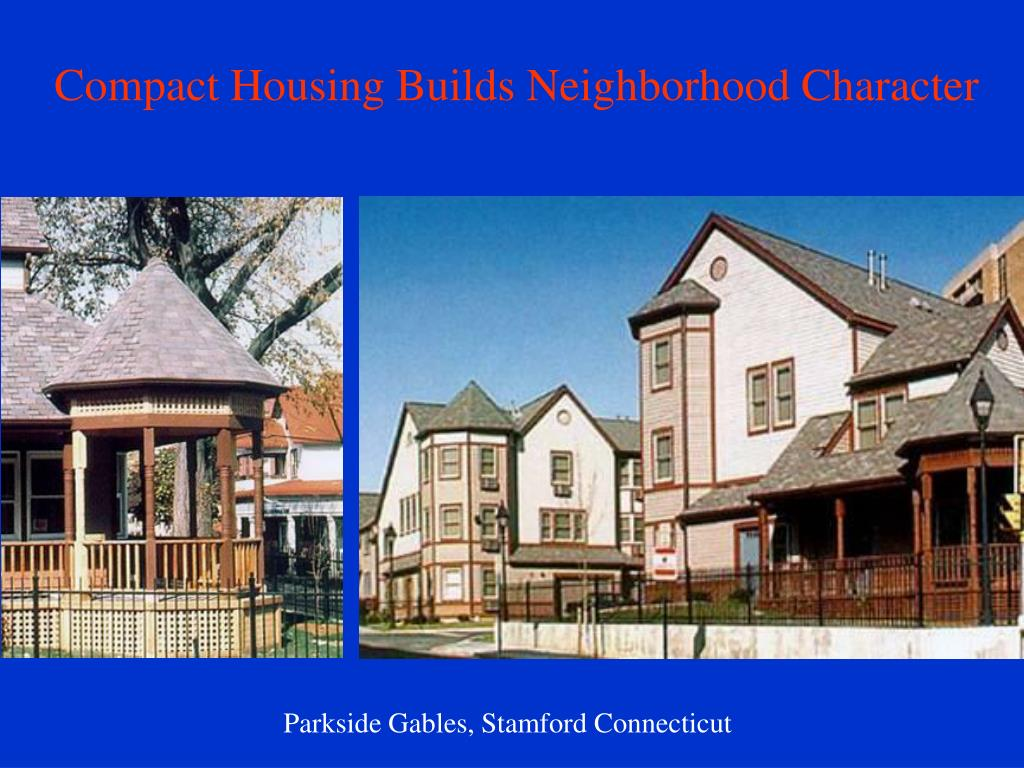 Compact Housing Builds Neighborhood Character
