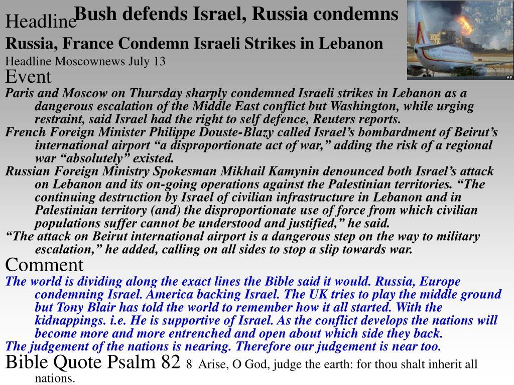 Bush defends Israel, Russia condemns