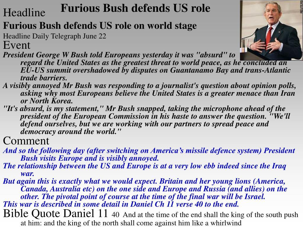 Furious Bush defends US role