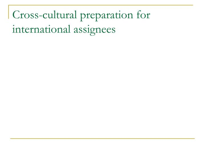 Cross-cultural preparation for international assignees