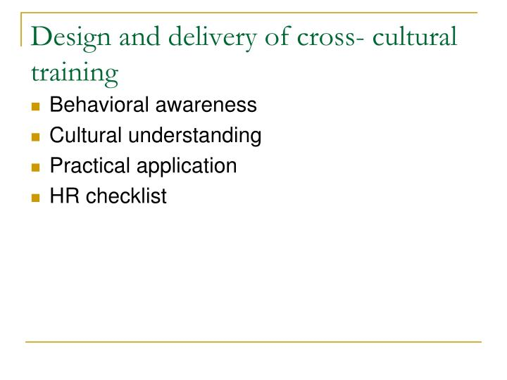 Design and delivery of cross- cultural training