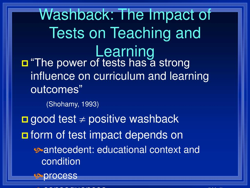 Washback: The Impact of Tests on Teaching and Learning