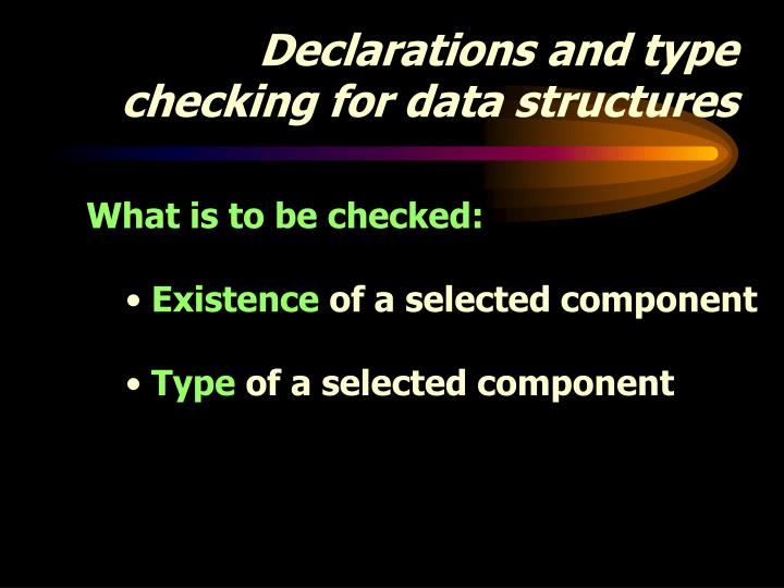 Declarations and type checking for data structures