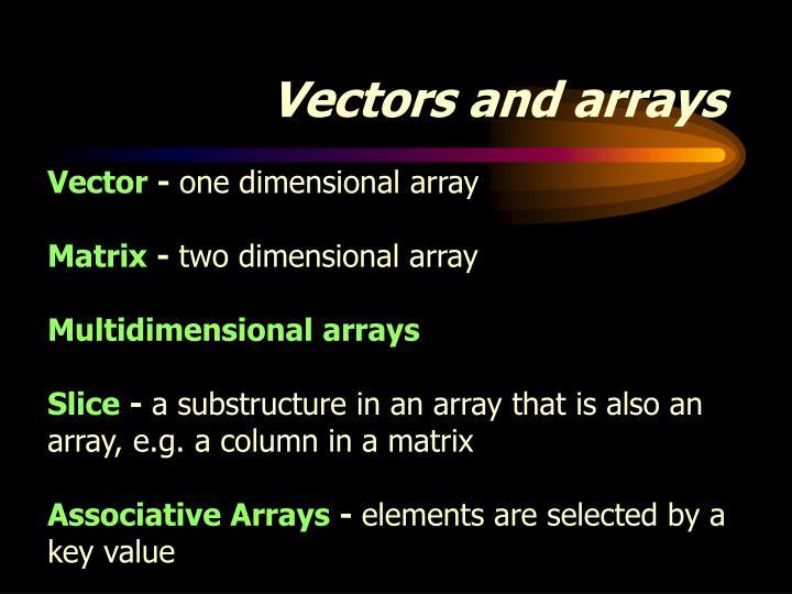 Vectors and arrays