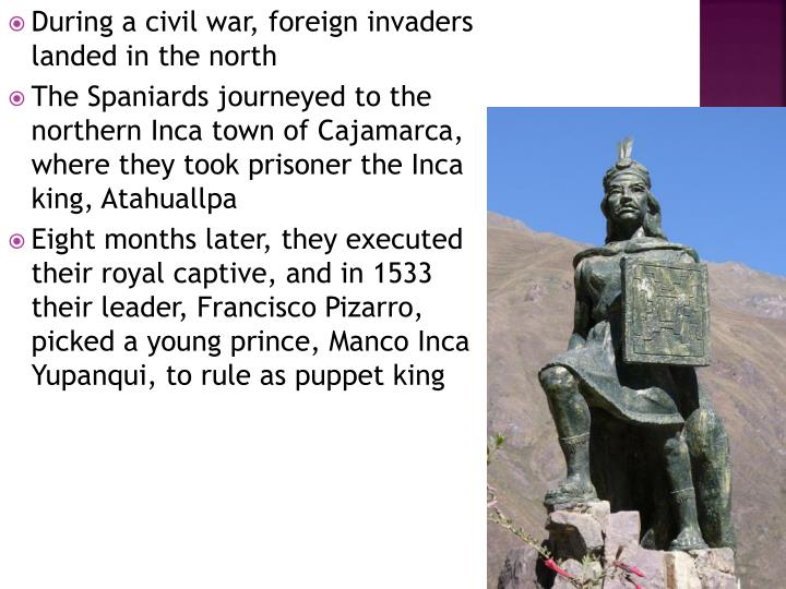 During a civil war, foreign invaders landed in the north