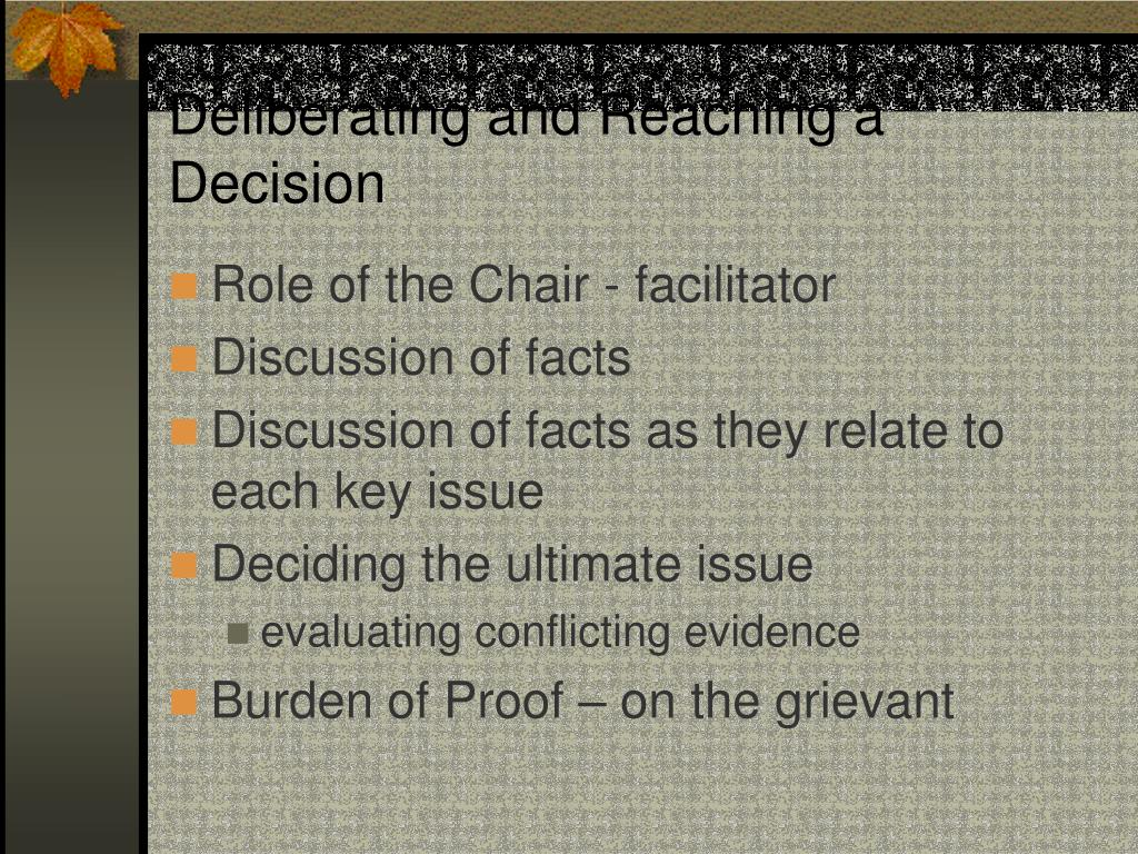 Deliberating and Reaching a Decision