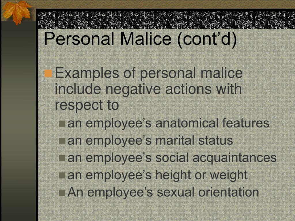 Personal Malice (cont'd)